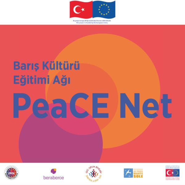 Barış Kültürü Eğitimi Ağı - PeaCE Net'e katılın, barış kültürü ağını beraberce örelim!