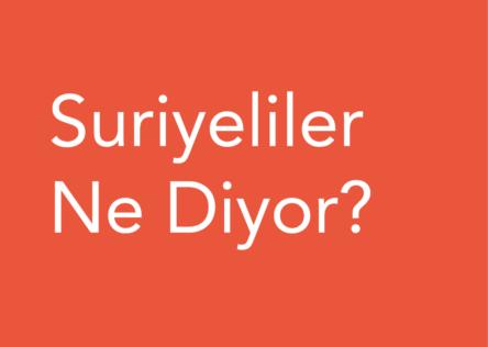 Suriyeliler Ne Diyor?