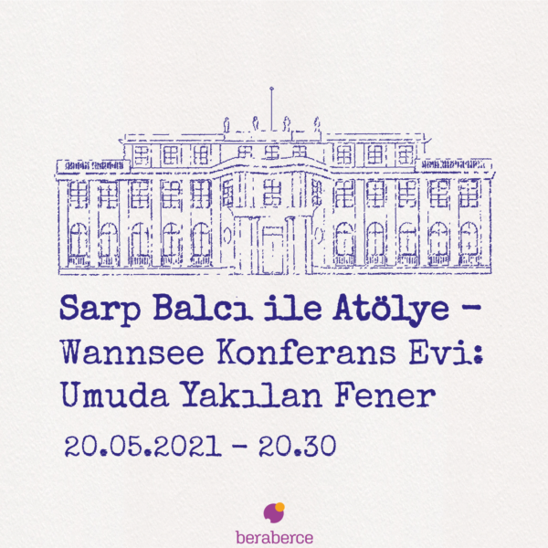 Atölye - Wannsee Konferans Evi: Umuda Bir Fener