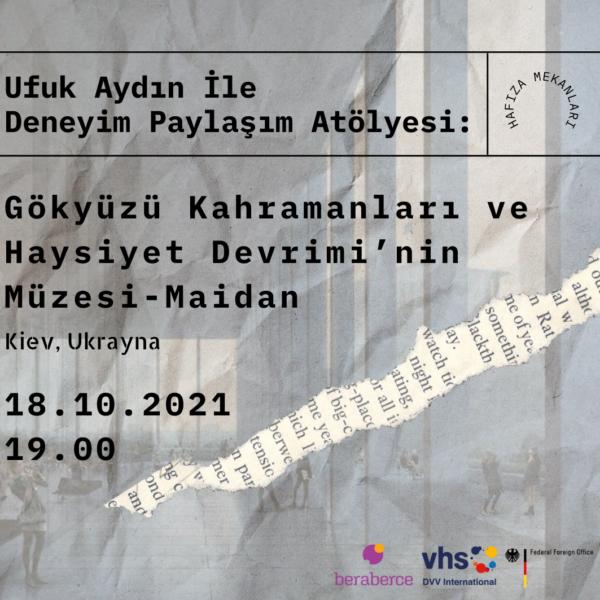 Deneyim Paylaşım Atölyesi: Gökyüzü Kahramanları ve Haysiyet Devrimi'nin Müzesi-Maidan